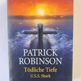 Patrick Robinson - Todliche Tiefe