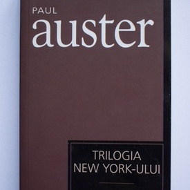 Paul Auster - Trilogia New-York-ului