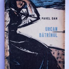 Pavel Dan - Urcan batranul