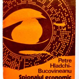 Petre Hladchi-Bucovineanu - Spionajul economic - arma a concurentei capitaliste