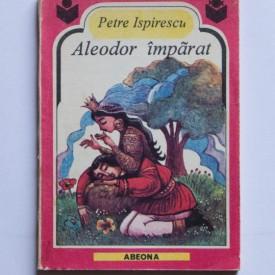 Petre Ispirescu - Aleodor imparat