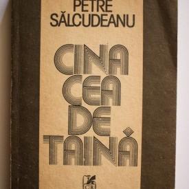 Petre Salcudeanu - Cina cea de taina