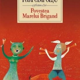 Petru Cimpoesu - Povestea Marelui Brigand (editie hardcover)