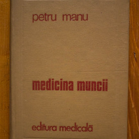 Petru Manu - Medicina muncii (editie hardcover)