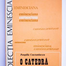 Pompiliu Constantinescu - O catedra Eminescu