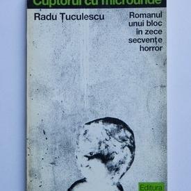 Radu Tuculescu - Cuptorul cu microunde. Romanul unui bloc in zece secvente horror