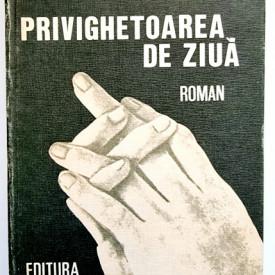 Radu Tudoran - Privighetoarea de ziua (editie hardcover)