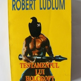 Robert Ludlum - Testamentul lui Holcroft