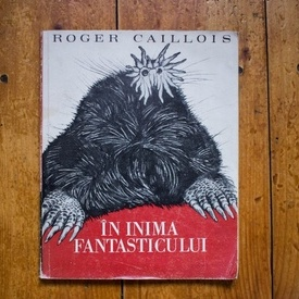 Roger Caillois - In inima fantasticului