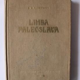 S. D. Nikiforov - Limba paleoslava (editie hardcover)