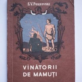 S. V. Pokrovski - Vanatorii de mamuti