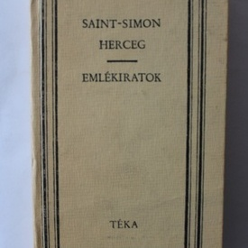 Saint-Simon - Herceg - Emlekiratok (editie hardcover)