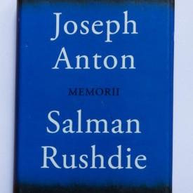 Salman Rushdie - Joseph Anton (memorii) (editie hardcover)