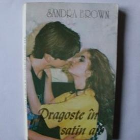 Sandra Brown - Dragoste in satin alb