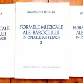 Sigismund Toduta - Formele muzicale ale barocului in operele lui J. S. Bach (3 vol.)