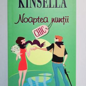 Sophie Kinsella - Noaptea nuntii