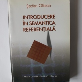 Stefan Oltean - Introducere in semantica referentiala