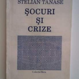 Stelian Tanase - Socuri si crize
