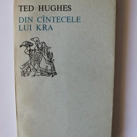 Ted Hughes - Din cantecele lui Kra (editie bilingva, romano-engleza)