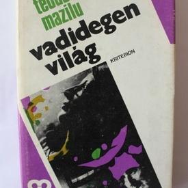 Teodor Mazilu - Vadidegen vilag (editie hardcover)