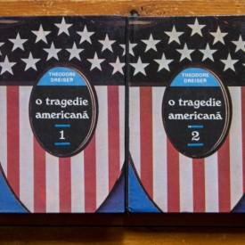 Theodore Dreiser - O tragedie americana (2 vol., editie hardcover)