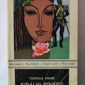 Thomas Mann - Kiralyi fenseg (editie in limba maghiara)