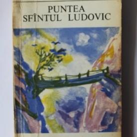 Thornton Wilder - Puntea Sfantului Ludovic