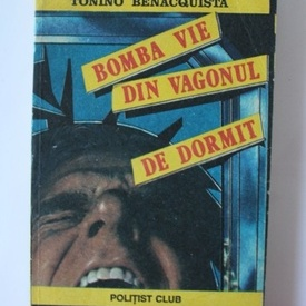 Tonino Benacquista - Bomba vie din vagonul de dormit