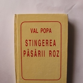 Val Popa - Stingerea pasarii roz (format liliput, editie hardcover)