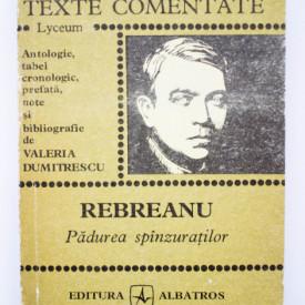 Valeria Dumitrescu - Rebreanu. Padurea spanzuratilor (texte comentate)