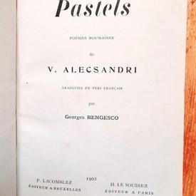 Vasile Alecsandri - Pastels, poesies roumaines (editie in limba franceza, frumos relegata)