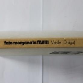 Vasile Dragut - Fata morgana la Tassili (editie hardcover)