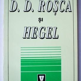 Vasile Musca (coord.) - D.D. Rosca si Hegel