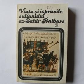 Vechile carti populare ale arabilor - Viata si ispravile sultanului az-Zahir Baibars