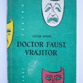 Victor Eftimiu - Doctor Faust, vrajitor (piesa in cinci acte)