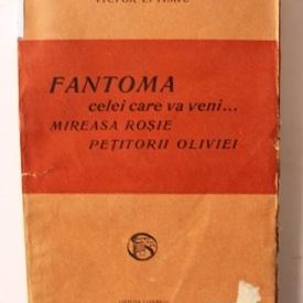 Victor Eftimiu - Fantoma celei care va veni... Mireasa rosie. Petitorii Oliviei (editie princeps, interbelica)