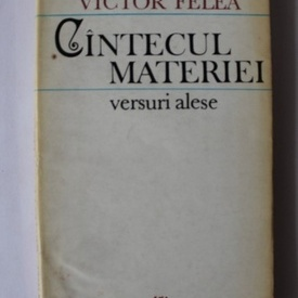 Victor Felea - Cantecul materiei (cu autograf)