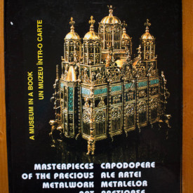 Victor Simion - Masterpieces of the Precious Metalwork Art in Romania / Capodopere ale artei metalelor pretioase din Romania (editie hardcover, bilingva, romano-engleza)