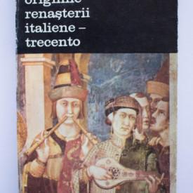 Viktor Lazarev - Originile Renasterii italiene. Trecento (vol. I)
