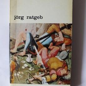 Wilhelm Fraenger - Jorg Ratgeb (pictor si martir din timpul Razboiului taranesc german)