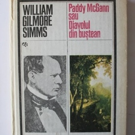 William Gilmore Simms - Paddy McGann sau Diavolul din bustean (editie hardcover)
