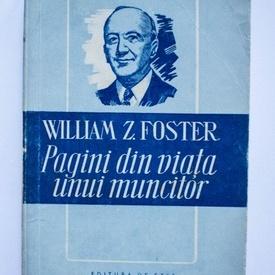 William Z. Foster - Pagini din viata unui muncitor