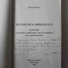 Zeno Millea - Secesiunea Ardealului (cu autograf)