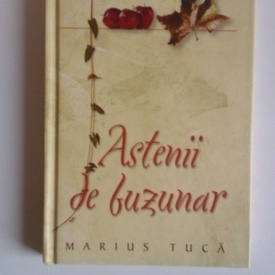 Marius Tuca - Astenii de buzunar (editie hardcover)