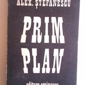Alex. Stefanescu - Prim plan