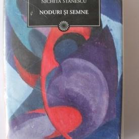 Nichita Stanescu - Noduri si semne (editie hardcover)