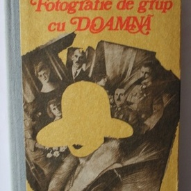 Heinrich Boll - Fotografie de grup cu doamna (editie hardcover)