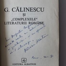"""Mircea Martin - G. Calinescu si """"complexele"""" literaturii romane (cu autograf)"""