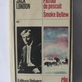 Jack London - Patrula de pescuit. Smoke Bellew