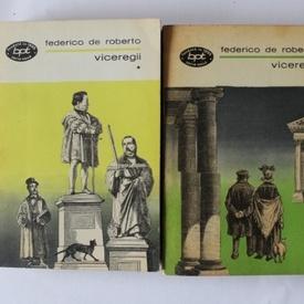 Federico de Roberto - Viceregii (2 vol.)